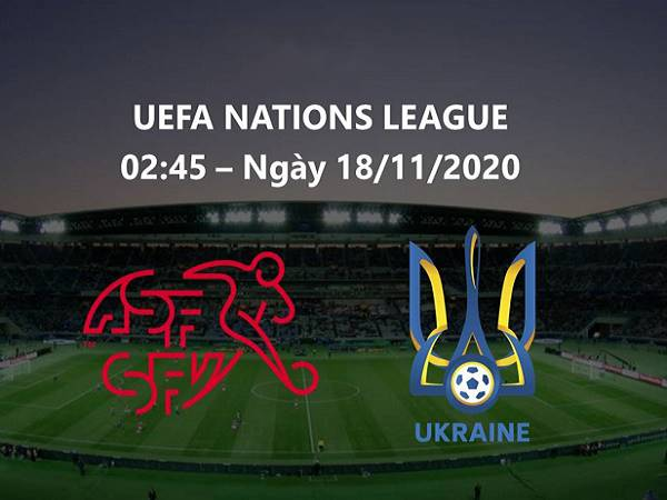 Soi kèo Thụy Sĩ vs Ukraine 02h45, 18/11 - Nations League