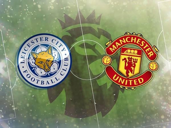 Soi kèo Leicester vs Man Utd – 19h30 26/12, Ngoại Hạng Anh