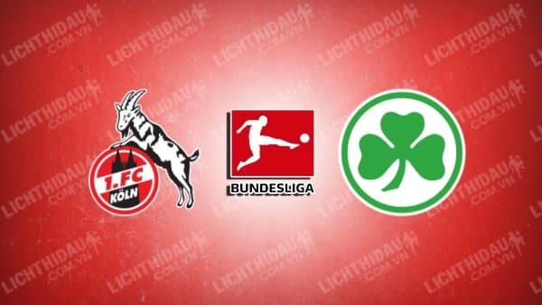 Kèo tài xỉu Cologne vs Furth, 01h30 ngày 2/10